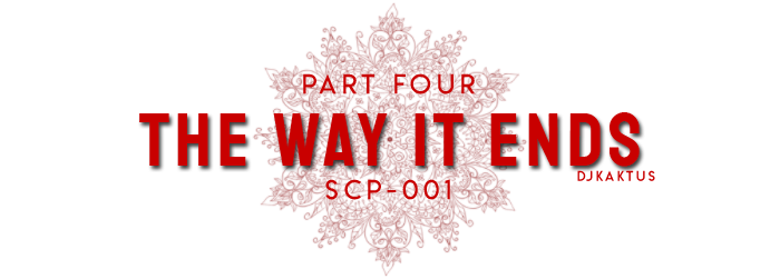 Part Four - The Way It Ends