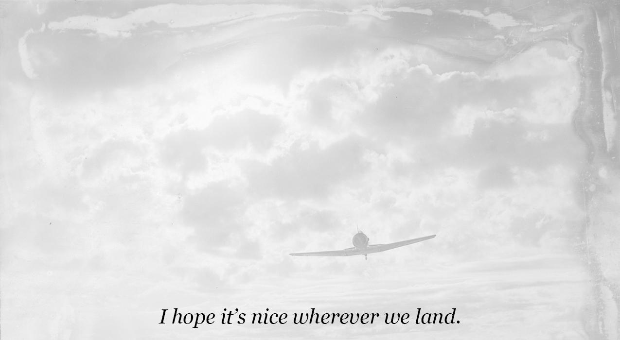 I hope it's nicer wherever we land.